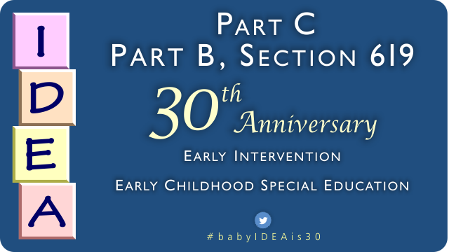30th Anniversary of IDEA Part B, Section 619 and Part C -- Early Intervention | Early Childhood Special Education