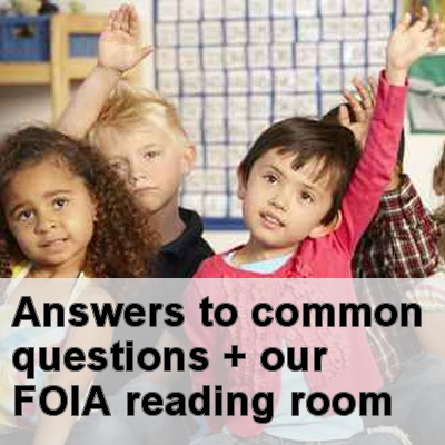 Answers to common questions + our FOIA reading room